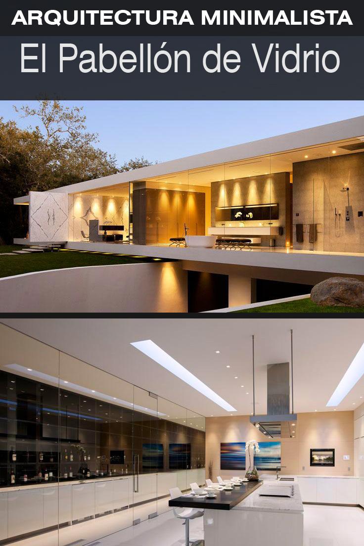 El pabell n de vidrio es modernista no minimalista for Casa minimalista vidrio